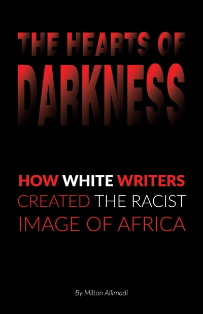 """The Hearts of Darkness, How White Writers Created The Racist Image of Africa"""