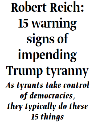 Robert Reich: 15 warning signs of impending Trump tyranny
