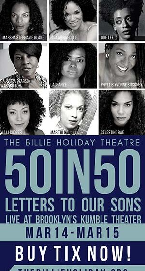 Billie Holiday Theatre Announces Return of Fourth 50in50 with Letters to Our Sons, Saturday, March 14 – Sunday, March 15