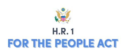 "H.R. 1 ""For the People Act"" Gives Power to the People"